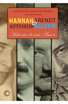HANNAH-ARENDT-E-MARTIN-HEIDEGGER--HISTORIA-DE-UM-AMOR