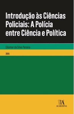 Introducao-as-ciencias-policiais---A-policia-entre-ciencia-e-a-politica