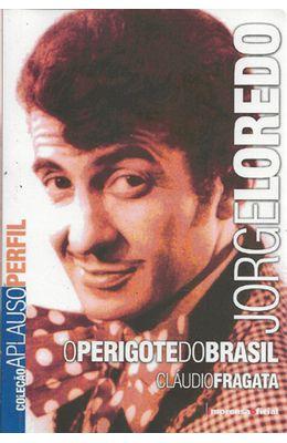 JORGE-LOREDO---O-PERIGOTE-DO-BRASIL