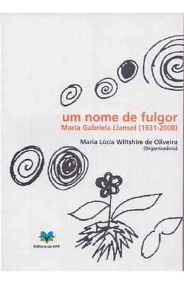 UM-NOME-DE-FULGOR---MARIA-GABRIELA-LLANSOL--1931-2008-