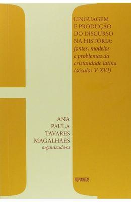 Linguagem-e-producao-do-discurso-na-historia--fontes-modelos-e-problemas-da-cristandade-latina--seculos-V-XVI-