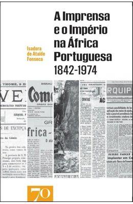 IMPRENSA-E-O-IMPERIO-NA-AFRICA-PORTUGUESA-1842-1974-A