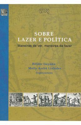 SOBRE-LAZER-E-POLITICA---MANEIRAS-DE-VER-MANEIRAS-DE-FAZER