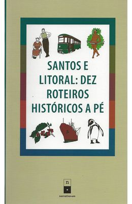 SANTOS-E-LITORAL---DEZ-ROTEIROS-HISTORICOS-A-PE
