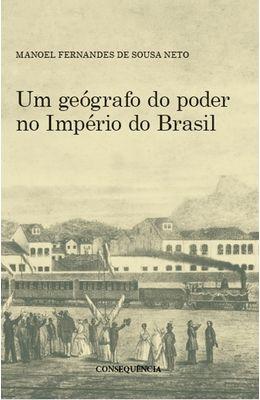 Um-Geografo-do-Poder-No-Imperio-do-Brasil