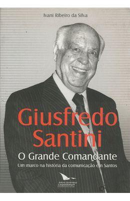 GIUSFREDO-SANTINI---O-GRANDE-COMANDANTE---UM-MARCO-NA-HISTORIA-DA-COMUNICACAO-DE-SANTOS