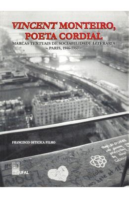 VINCENT-MONTEIRO-POETA-CORDIAL---MARCAS-TEXTUAIS-DE-SOCIABILIDADE-LITERARIA---PARIS