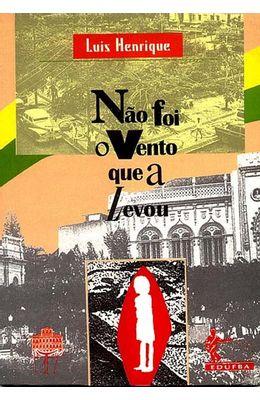NAO-FOI-O-VENTO-QUE-A-LEVOU
