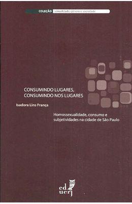 CONSUMINDO-LUGARES-CONSUMINDO-NOS-LUGARES---HOMOSSEXUALIDADE-CONSUMO-E-SUBJETIVIDADES-NA-CIDADE-DE-SAO-PAULO