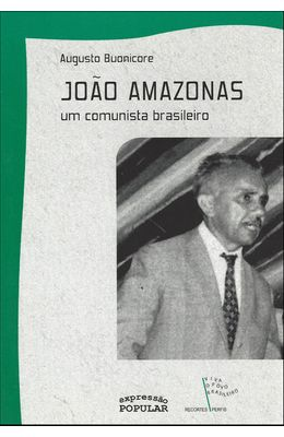 JOAO-AMAZONAS---UM-COMUNISTA-BRASILEIRO