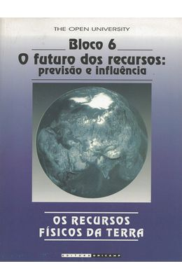 RECURSOS-FISICOS-DA-TERRA---BLOCO-IV---O-FUTURO-DOS-RECURSOS---PREVISAO-E-INFLUENCIA