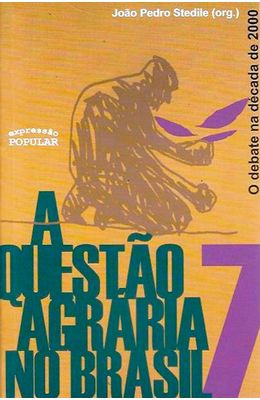 QUESTAO-AGRARIA-NO-BRASIL---VOL-VII---O-DEBATE-NA-DECADA-2000