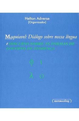 MAQUIAVEL--DIALOGO-SOBRE-NOSSA-LINGUA-E-DISCURSO-SOBRE-AS-FORMAS-DE-GOVERNO-DE-FLORENCA