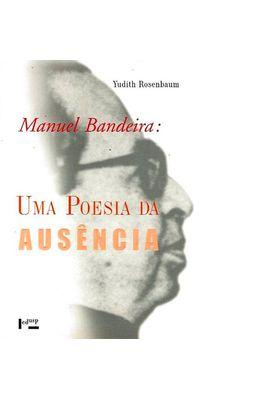 Manuel-Bandeira--Uma-poesia-da-ausencia
