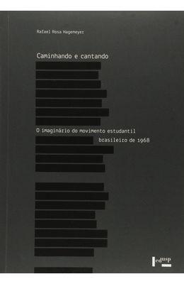 Caminhando-e-Cantando---O-Imaginario-do-Movimento-Estudantil-Brasileiro-de-1968