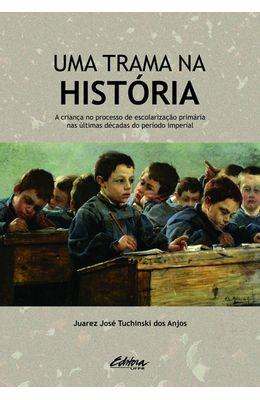 Uma-trama-na-historia--a-crianca-no-processo-de-escolarizacao-primaria-nas-ultimas-decadas-do-periodo-imperial