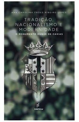Tradicao-nacionalismo-e-modernidade---O-monumento-Duque-de-Caxias