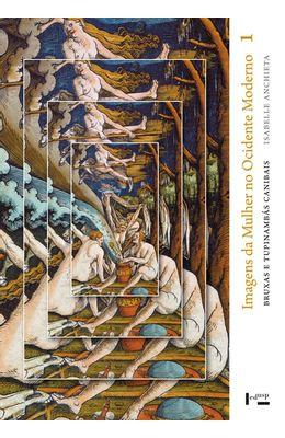 IMAGENS-DA-MULHER-NO-OCIDENTE-MODERNO--BRUXAS-E-TUPINAMBAS-CANIBAIS---VOLUME-1