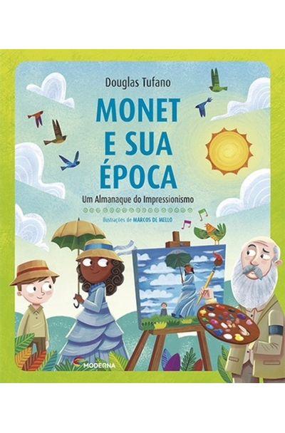 Monet-e-sua-epoca--Um-almanaque-do-impressionismo