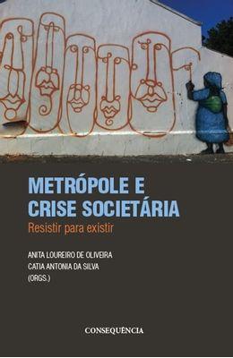 Metropole-e-crise-societaria--Resistir-para-existir