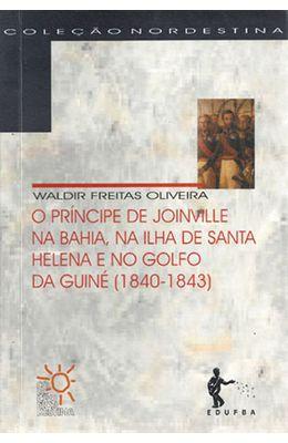 PRINCIPE-DE-JOINVILLE-NA-BAHIA-NA-ILHA-DE-SANTA-HELENA-E-NO-GOLFO-DE-GUINE--1840-1843-