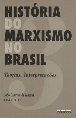 HISTORIA-DO-MARXISMO-NO-BRASIL-VOL.-3---TEORIAS-INTERPRETACOES