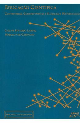EDUCACAO-CIENTIFICA---CONTROVERSIAS-CONSTRUTIVISTAS-E-PLURALISMO-METODOLOGICO