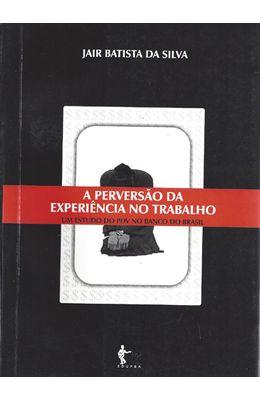 PERVERSAO-DA-EXPERIENCIA-NO-TRABALHO-A