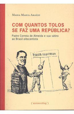 COM-QUANTOS-TOLOS-SE-FAZ-UMA-REPUBLICA----PADRE-CORREIA-DE-ALMEIDA-E-SUA-SATIRA-AO-BRASIL-OITOCENTISTA