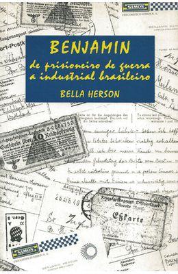 BENJAMIN---DE-PRISIONEIRA-DE-GUERRA-A-INDUSTRIAL-BRASILEIRA