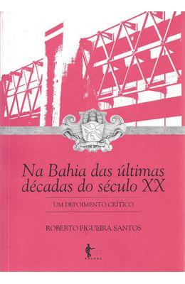 NA-BAHIA-DAS-ULTIMAS-DECADAS-DO-SECULO-XX---UM-DEPOIMENTO-CRITICO