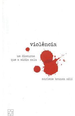 VIOLENCIA----UM-DISCURSO-QUE-A-MIDIA-CALA