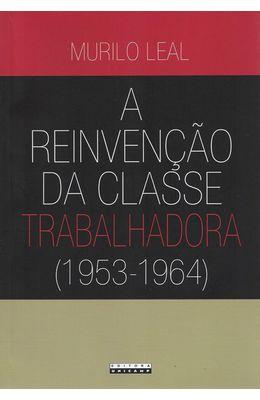 REINVENCAO-DA-CLASSE-TRABALHADORA---1953---1964
