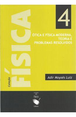 OTICA-E-FISICA-MODERNA-TEORIA-E-PROBLEMAS-RESOLVID0S---VOL-4