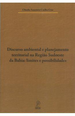 DISCURSO-AMBIENTAL-E-PLANEJAMENTO-TERRITORIAL-NA-REGIAO-SUDOESTE-DA-BAHIA---LIMITES-E-POSSIBILIDADES