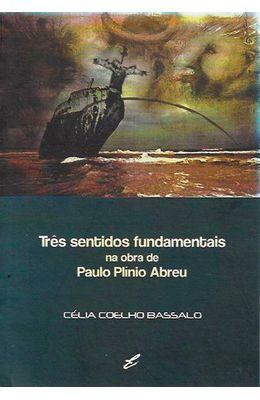 Tres-sentidos-fundamentais-na-obra-de-Paulo-Plinio-Abreu