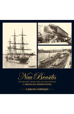 Nau-brasilis--A-historia-a-trajetoria-e-a-retomada-da-construcao-naval-brasileira