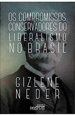 Compromissos-conservadores-do-liberalismo-no-Brasil-Os