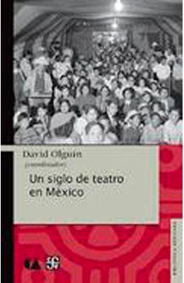 Un-siglo-de-teatro-en-Mexico