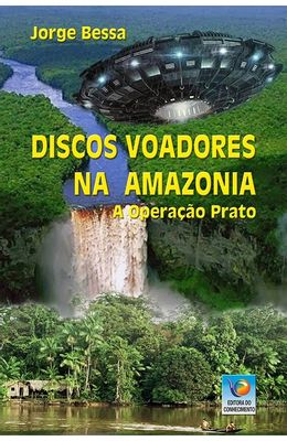 Discos-voadores-na-amazonia--A-operacao-prato