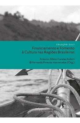 Financiamento-e-Fomento-a-Cultura-nas-Regioes-Brasileiras--Colecao--Cult-