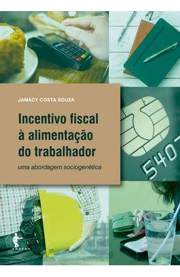 Incentivo-fiscal-a-alimentacao-do-trabalhador--2ª-edicao-