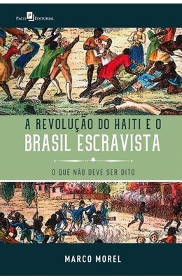 Revolucao-do-Haiti-e-o-Brasil-escravista-A---O-que-nao-deve-ser-dito