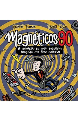 Magneticos-90---A-geracao-do-rock-brasileiro-lancada-em-fita-cassete