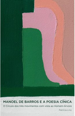 Manoel-de-barros-e-a-poesia-cinica--O-circulo-dos-tres-movimentos-com-vista-ao-Homem-arvore