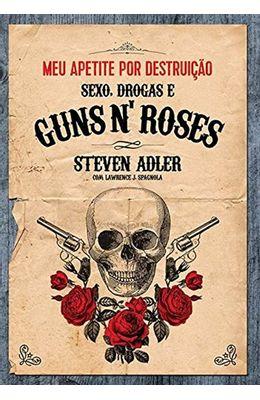 Meu-apetite-por-destruicao---Sexo-Drogas-e-Guns-N--Roses