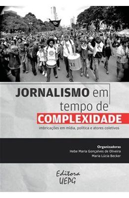 Jornalismo-em-tempo-de-complexidade--imbricacoes-em-midia-politica-e-atores-coletivos
