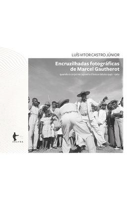 Encruzilhadas-fotograficas-de-Marcel-Gautherot--quando-o-corpo-na-capoeira-e-festa-e-labuta--1940-1960-