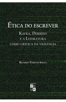 Etica-do-escrever--Kafka-Derrida-e-a-literatura-como-critica-da-violencia