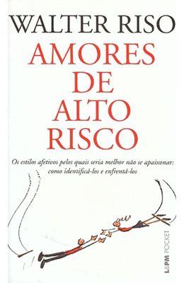 AMORES-DE-ALTO-RISCO---OS-ESTILOS-AFETIVOS-PELOS-QUAIS-SERIA-MELHOR-NAO-SE-APIXONAR---COMO-IDENTIFICA-LOS-E-ENFRENTA-LOS